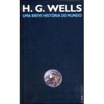 Livro Uma Breve História Do Mundo De H. G. Wells - Novo