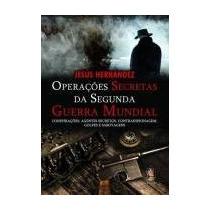 Operações Secretas Da Segunda Guerra Mundial / Jesus Hernand