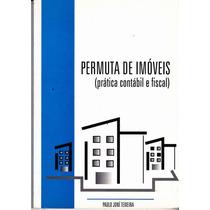 Permuta De Imóveis Prática Contábil E Fiscal - Paulo Joni