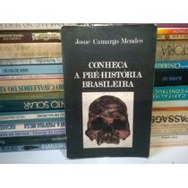 Livro - Conheça A Pré-história Brasileira Josué Camargo