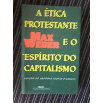 Max Weber A Ética Protestante E O Espírito Do Capitalismo