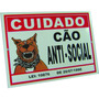 Placa Advertência Cão Antissocial - Cuidado Cão Anti-social