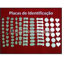 Placas De Identificação Para Cães+caneta Gravadora Em Placas