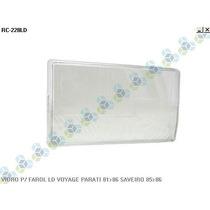 Lente (vidro) Farol Voyage/sav 81/82/83/84/85/86 - Novo
