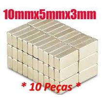 Ima De Neodímio / Super Forte / 10mmx5mmx3mm N50 / 10 Peças.