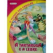 Fábula Da Tartaruga E A Lebre - Coleção O Mundo Das Fábulas