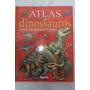 Atlas De Dinossauros - Animais Pre Historicos E Outros