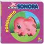 Livro Infantil Fazenda Sonora - Porquinho