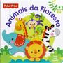 Livro Infantil Animais Da Floresta - Fisher Price