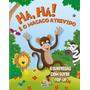 Livro Infantil Pop Up - Há Há! É O Macaco Atrevido
