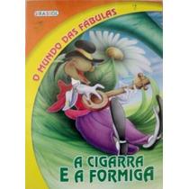 Fábula Da Cigarra E A Formiga - Coleção Mundo Das Fábulas