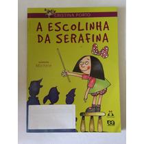 A Escolinha Da Serafina - Cristina Porto