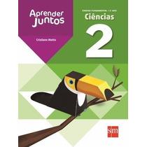 Livro Ciências 2º Ano Aprender Juntos- Ed.sm