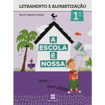 A Escola É Nossa 1º Ano Alfabetização- Ed. Scipione
