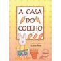 A Casa Do Coelho - Lúcia Reis