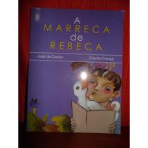 Livro - A Marreca De Rebeca - José De Castro /eliardo França