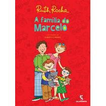 A Família Do Marcelo Ruth Rocha Ed. Salamandra