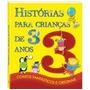 Livro Infantil Histórias Para Crianças - 3 Anos