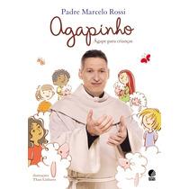 Livro Padre Marcelo Rossi - Agapinho - Ágape Para Crianças