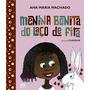 Menina Bonita Do Laço De Fita Livro Ana Maria Machado