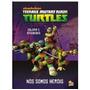 Livro Infantil Ninja Turtles - Nós Somos Heróis
