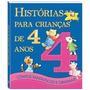 Livro Infantil Histórias Para Crianças - 4 Anos