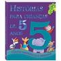 Livro Infantil Histórias Para Crianças - 5 Anos