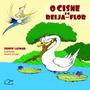 Livro O Cisne E O Beija-flor