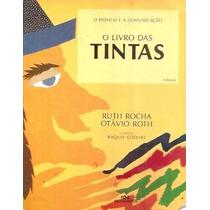 Livro Das Tintas . Ruth Rocha E Otávio Roth