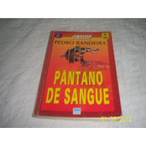 Livro Pantano De Sangue Pedro Bandeira Os Karas Ref.006