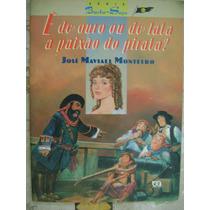 É De Ouro Ou De Lata A Paixão Do Pirata Jose Maviael Monteir