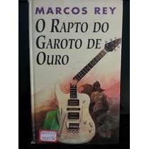 Livro: O Rapto Do Garoto De Ouro - Marcos Rey
