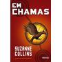 Livro - Em Chamas (jogos Vorazes 2) - Suzanne Collins