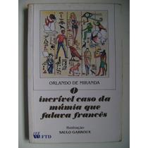 O Incrível Caso Da Múmia Que Falava Frances Orlando De Miran