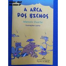 Livro A Arca Dos Bichos Marcelo Duarte <>
