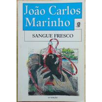 Sangue Fresco - João Carlos Marinho - Ed Global