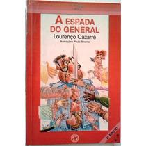 Lourenço Cazarre A Espada Do General Editora Atual