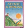 A Fonte Luminosa - Walmyr Ayala - Frete Grátis-promoção
