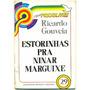 Estorinhas Para Ninar Marguixe - Ricardo Gouveia- Frete Grat