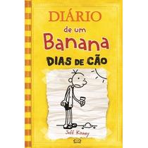 Diário De Um Banana 4: Dias De Cão - Jeff Kinney - Novo