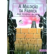 Jose Americo De Lima A Maldiçao Da Fabrica Editora Atual