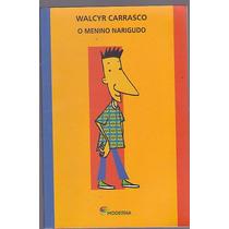 Livro O Menino Narigudo - Walcyr Carrasco - Edit. Moderna
