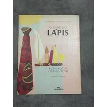O Livro Do Lápis, De Ruth Rocha Otávio Roth, Infanto Juvenil