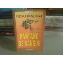 Livro - Pântano De Sangue Pedro Bandeira
