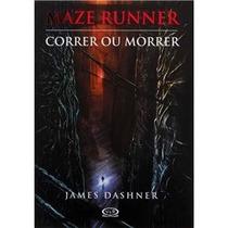 Livro - Maze Runner - Correr Ou Morrer - Volume 1