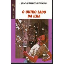 O Outro Lado Da Ilha - Coleção Vaga-lume / José Maviael Mon