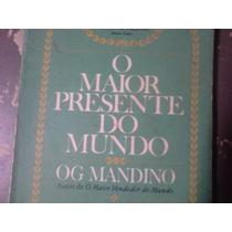 O Maior Presente Do Mundo Og Mandino