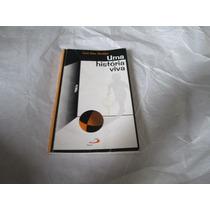 Livro Uma Historia Viva Jose Dias Goulart R.532
