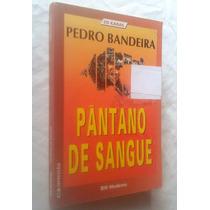 Pântano De Sangue - 3ª Edição - Pedro Bandeira