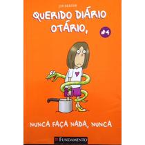 Livro Querido Diário Otário 4 - Nunca Faça Nada Nunca